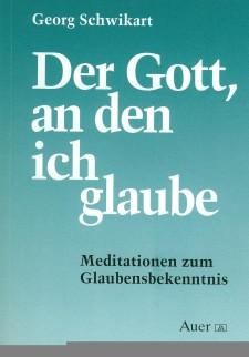 Cover: Der Gott An Den Ich Glaube