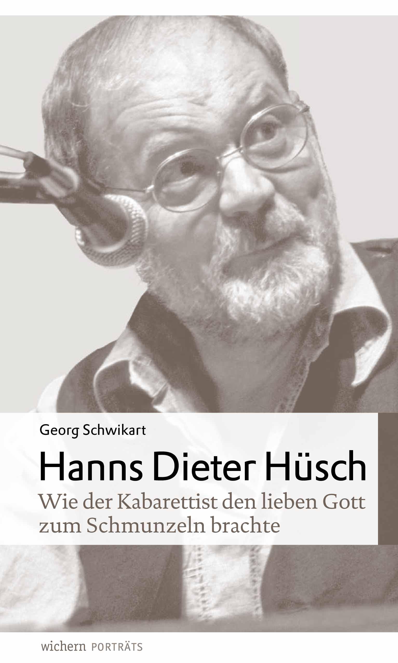 Cover des Buches von Georg Schwikart über den Kabarettisten Hanns Dieter HüschMehr Seiten, mehr Bilder, fester Einband!