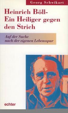 Cover: Heinrich Böll - ein Heiliger gegen den Strich
