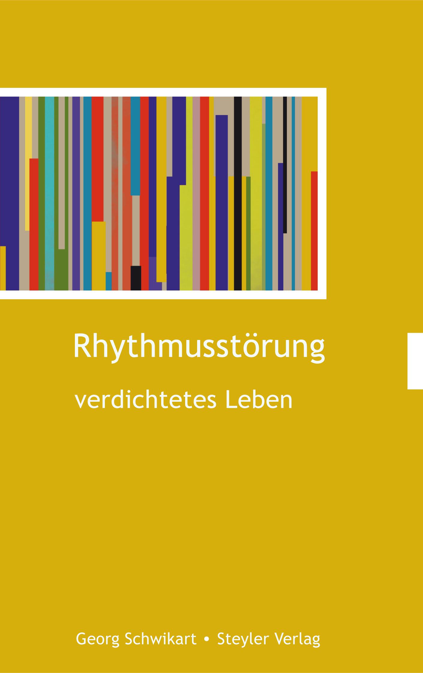 Cover: Rhythmusstörung - verdichtetes Leben