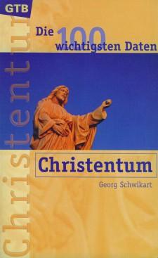 Cover: Die 100 wichtigsten Daten: Christentum