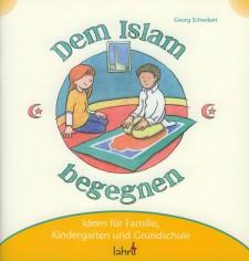 Cover: Mit Kindern dem Islam begegnen