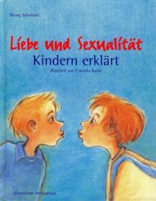 Cover: Liebe und Sexualität Kindern erklärt