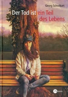 Cover: Der Tod ist ein Teil des Lebens