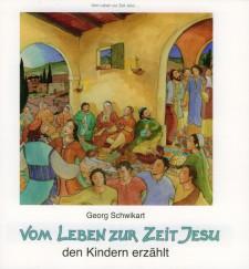Cover: Vom Leben zur Zeit Jesu den Kindern erzählt