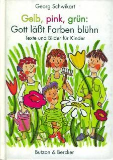 Cover: Gelb, pink, grün: Gott läßt Farben blüh'n
