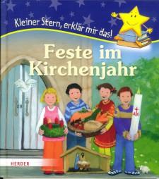 Cover: Kleiner Stern, erklär mir das! Feste im Kirchenjahr