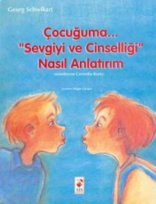 Cover: Çocuğuma ... 'Sevgiyi ve Cinselliği' nasıl anlatırım