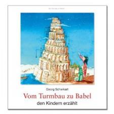 Cover: Vom Turmbau zu Babel den Kindern erzählt