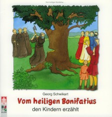 Cover: Vom heiligen Bonifatius den Kindern erzählt