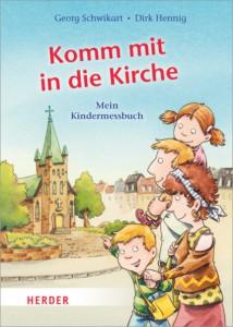 Komm mit in die Kirche (Herder, München 2014)