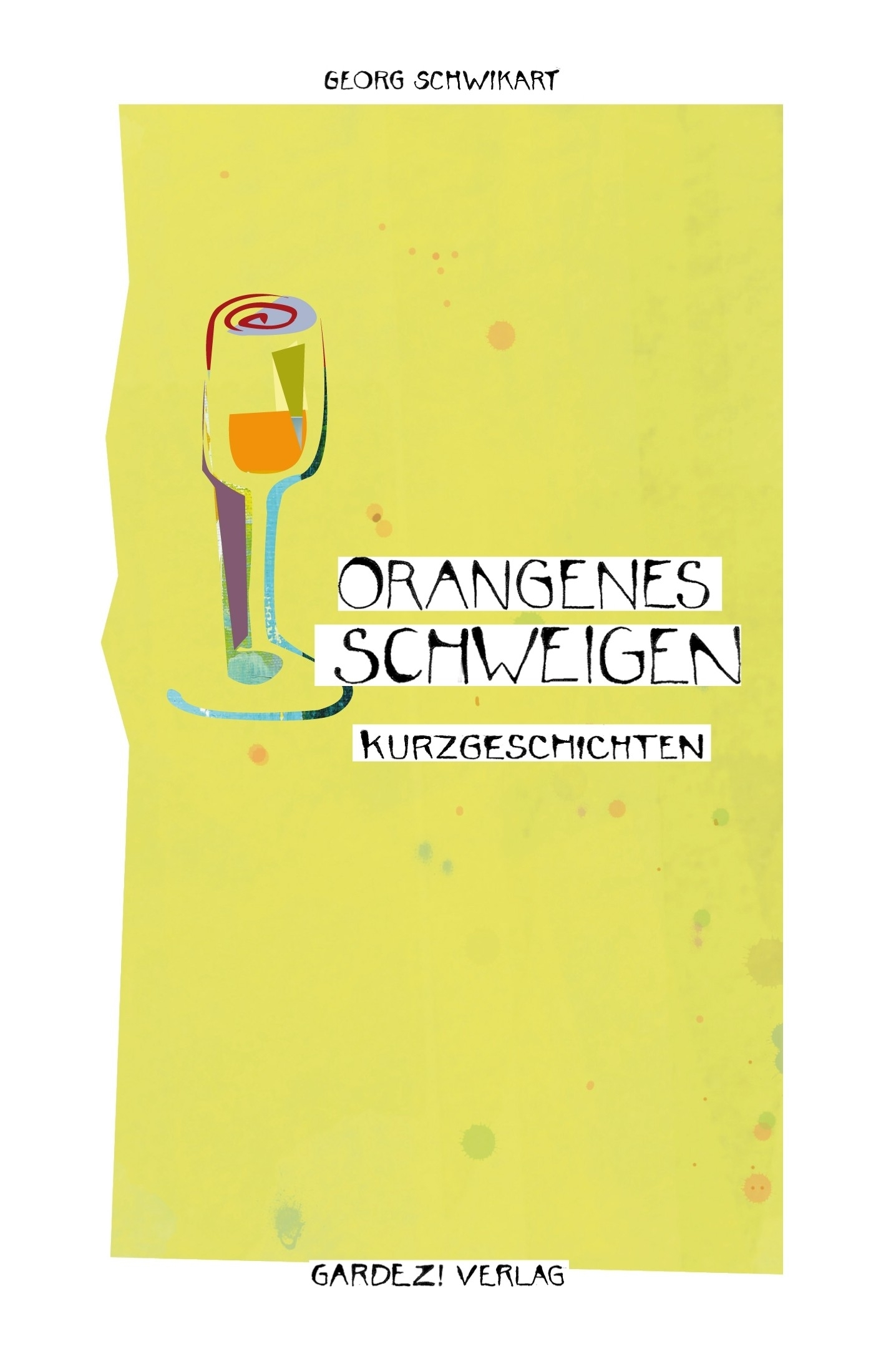Cover Orangenes Schweigen, Gardez! Verlag 2012