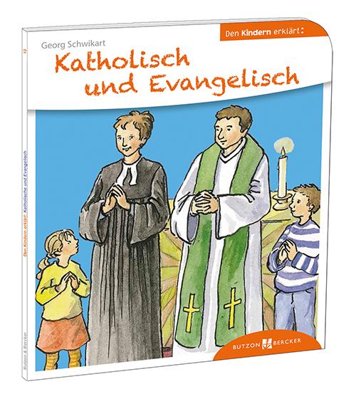 Cover: Katholisch und Evangelisch den Kindern erklärt